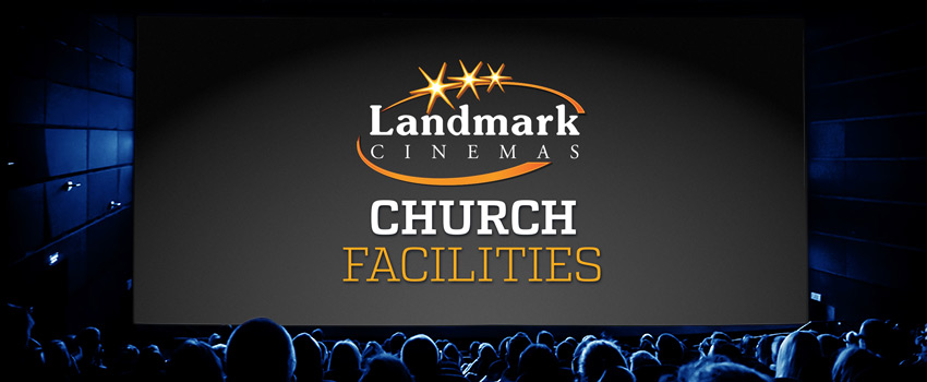 Landmark Cinemas Church Facilities